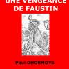 UNE VENGEANCE DE FAUSTIN de Paul DHORMOYS