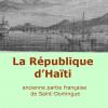 La République d'Haïti, ancienne partie française de Saint Domingue — Edgar La Selve